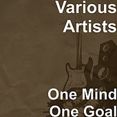 One Mind One Goal by Various Artists