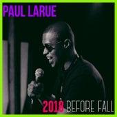 2018 Before Fall by Paul Larue