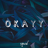 Okayy by Sqwd