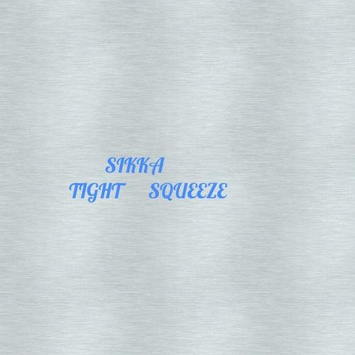 Tight Squeeze de Sikka