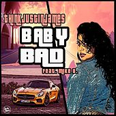 Baby Bad by THINKjustinjames