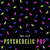 Far out Psychedelic Pop de Various Artists