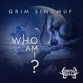 Who Am I? de Grim Singmuf