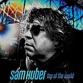 Top of the World by Sam Huber