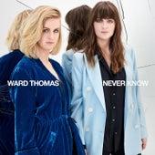 Never Know von Ward Thomas