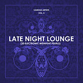 Late Night Lounge, Vol. 5 (20 Electronic Midnight Pearls) - EP by Various Artists