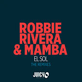El Sol The Remixes by Robbie Rivera