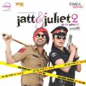 Jatt & Juliet 2 (Original Motion Picture Soundtrack) by Various Artists