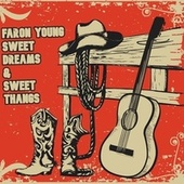 Sweet Dreams & Sweet Thangs by Faron Young