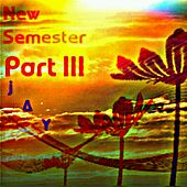 New Semester, Pt.3 by Jay