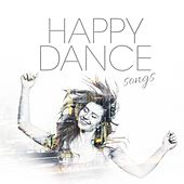 Happy Dance Songs by Various Artists