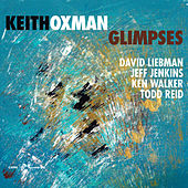 Glimpses by Keith Oxman