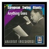 European Swing Giants: Anything Goes – Adalbert Luczkowski von Adalbert Luczkowski Orchestra