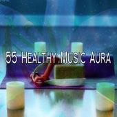 55 Healthy Music Aura von Entspannungsmusik
