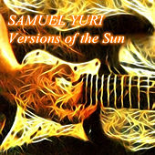 Versions of the Sun de Samuel Yuri