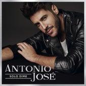 Solo Dime by Antonio José