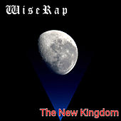 The New Kingdom by WiseRap