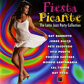 Fiesta Picante: The Latin Jazz Party Collection de Various Artists