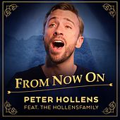 From Now On (The Greatest Showman) [feat. The Hollensfamily] de Peter Hollens