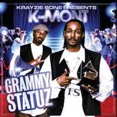 Krayzie Bone Presents K-Mont Grammy Statuz by K-Mont