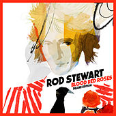Blood Red Roses (Deluxe Version) van Rod Stewart