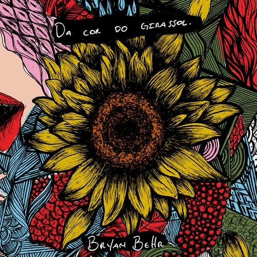 Da Cor do Girassol by Bryan Behr