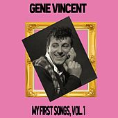 Gene Vincent / My First Songs, Vol. 1 by Gene Vincent