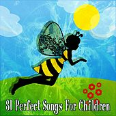 31 Perfect Songs For Children by Canciones Infantiles