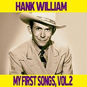 Hank Williams / My First Songs, Vol. 2 by Hank Williams