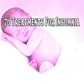 76 Treatments For Insomnia by Lullaby Land