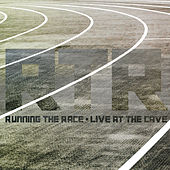 Running The Race (Live At The Cave) by Freedom Church