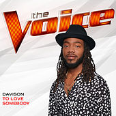 To Love Somebody (The Voice Performance) by Davison