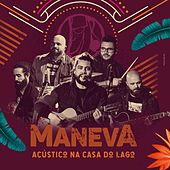 Acústico Na Casa Do Lago (Acústico / Ao Vivo) by Maneva