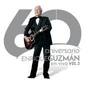 60 Aniversario En Vivo (En Vivo/Vol.2) de Enrique Guzmán