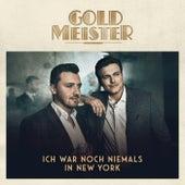 Ich war noch niemals in New York von Goldmeister