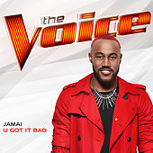 U Got It Bad (The Voice Performance) de Jamai