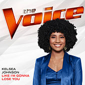 Like I'm Gonna Lose You (The Voice Performance) de Kelsea Johnson