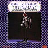 It's Too Late von Bobby Goldsboro