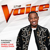 When Love Takes Over (The Voice Performance) von Rayshun Lamarr