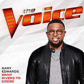 Many Rivers To Cross (The Voice Performance) von Gary Edwards