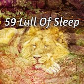 59 Lull Of Sleep von Best Relaxing SPA Music