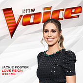 Love Reign O'er Me (The Voice Performance) by Jackie Foster