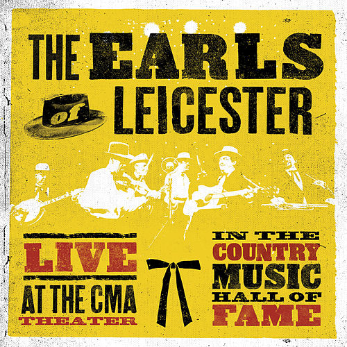 Live At The CMA Theater In The Country Music Hall Of Fame by The Earls Of Leicester