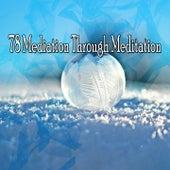 78 Mediation Through Meditation by Yoga Music
