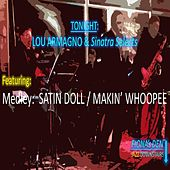 Medley: Satin Doll / Makin' Whoopee (feat. Sinatra Selects) de Lou Armagno