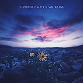 You / Bad Dreams de Step Rockets