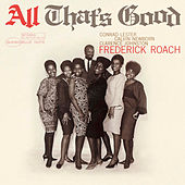 All That's Good by Frederick Roach