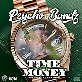 Time Is Money by Psycho Bandz