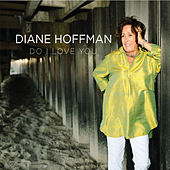 Do I Love You by Diane Hoffman