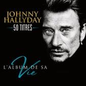 L'album de sa vie 50 titres de Johnny Hallyday